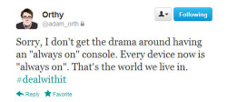 Former Microsoft Creative Director Adam Orth gets sassy with concerned Xbox users on his Twitter account. Orth later resigned due to the exchange.